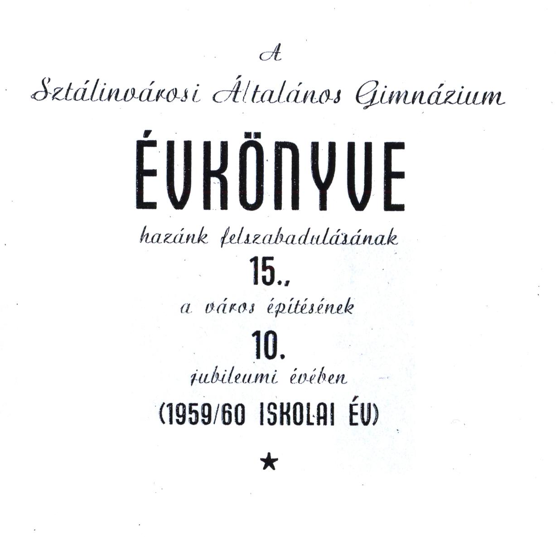 A Sztálinvárosi Általános Gimnázium Évkönyve I.