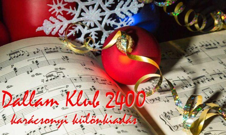 Dallam Klub 2400 – Ilyenkor decemberben…