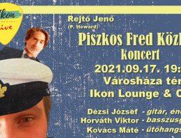 Piszkos Fred Közbelép koncert a Városháza téren