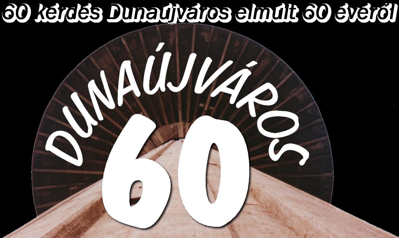 Mennyit (nem) tudsz Dunaújvárosról?