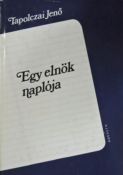 Egy életmű folytatása – Egy elnök naplója I.