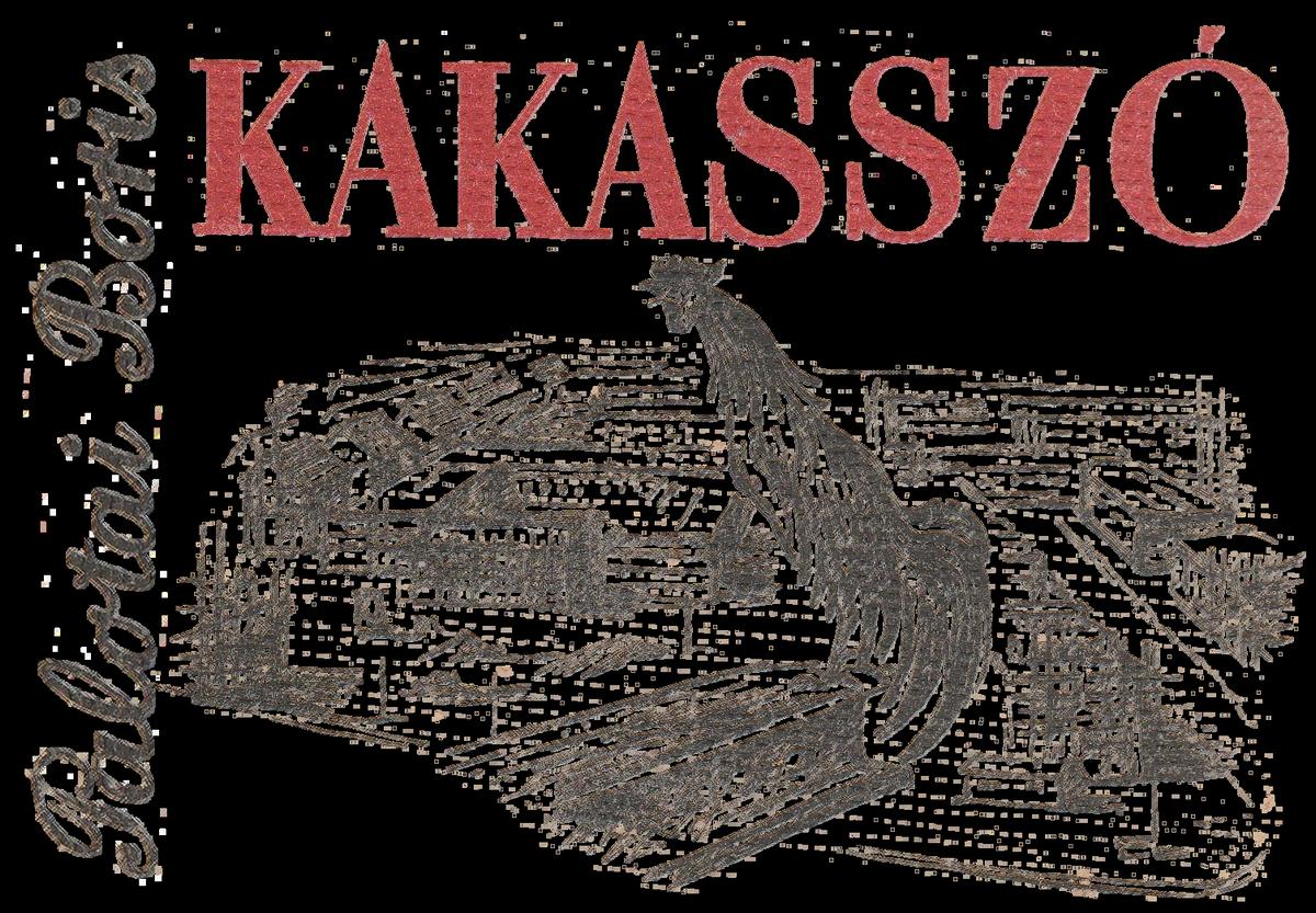 Palotai Boris – Kakasszó