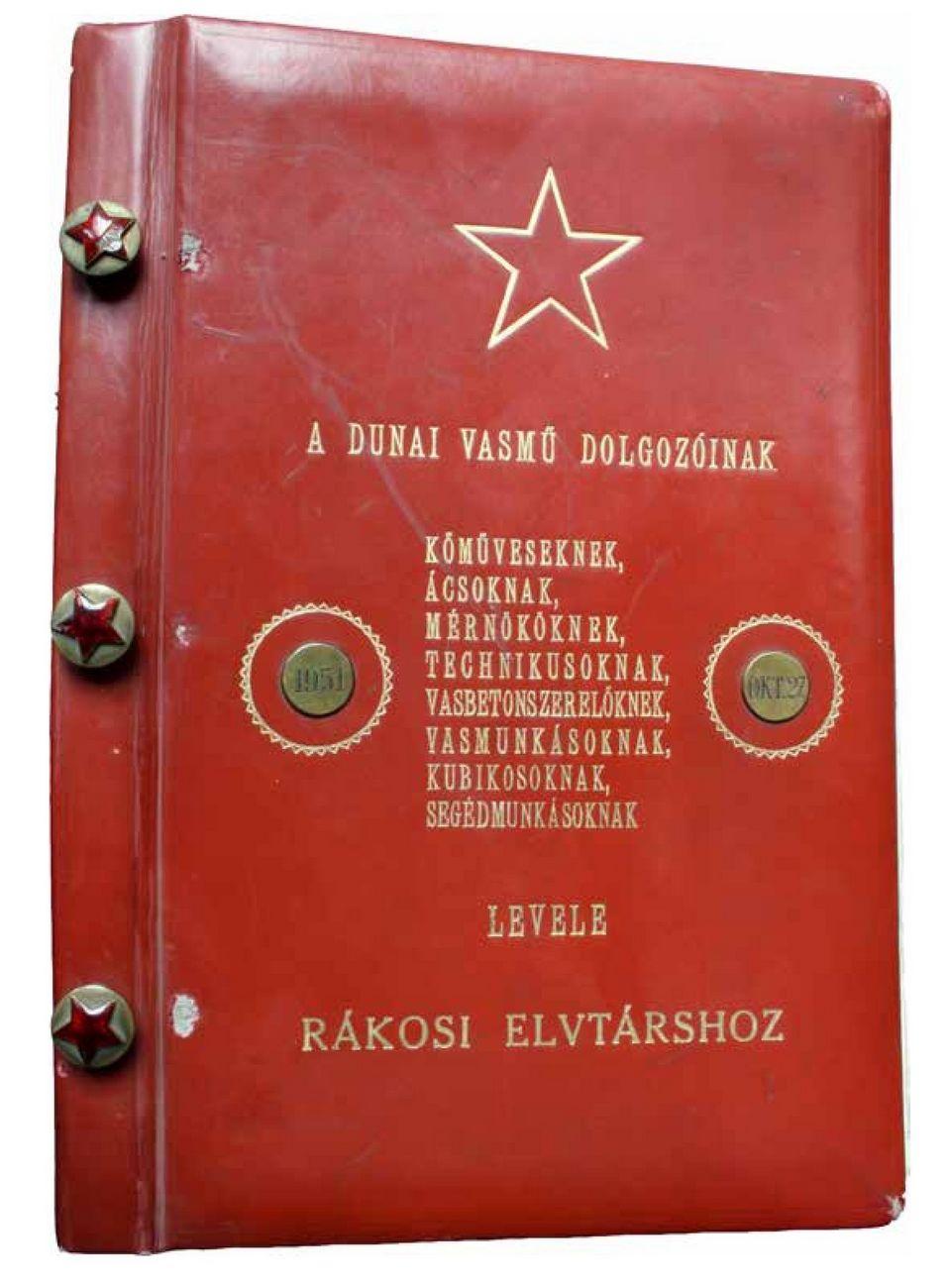Hogyan született meg a Dunai Vasmű építőinek Rákosi elvtárshoz intézett levele?