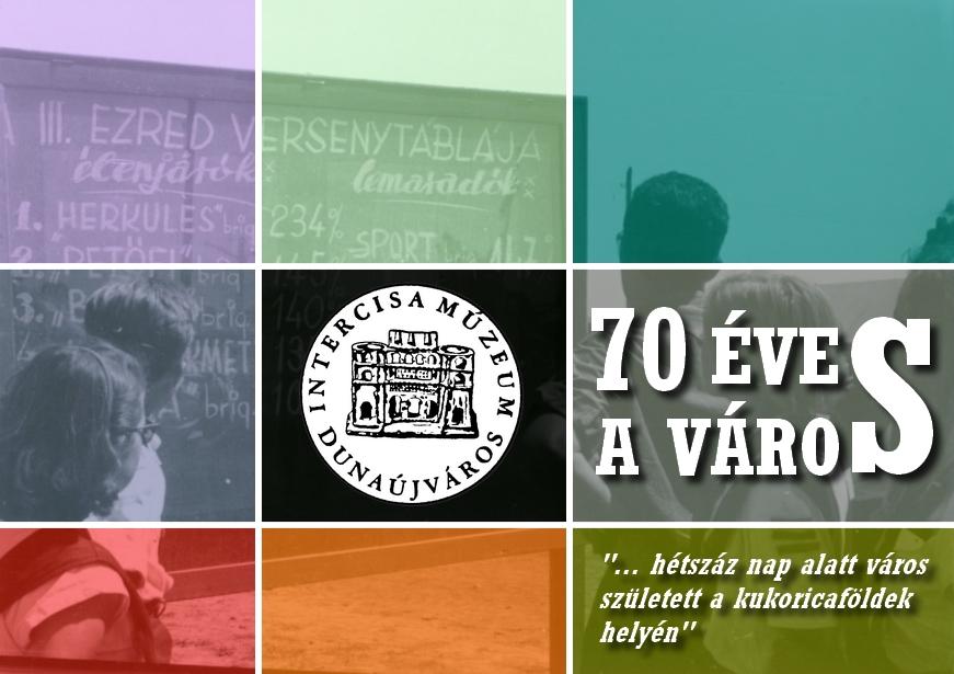 """70 éves a város –""""… hétszáz nap alatt város született a kukoricaföldek helyén"""""""