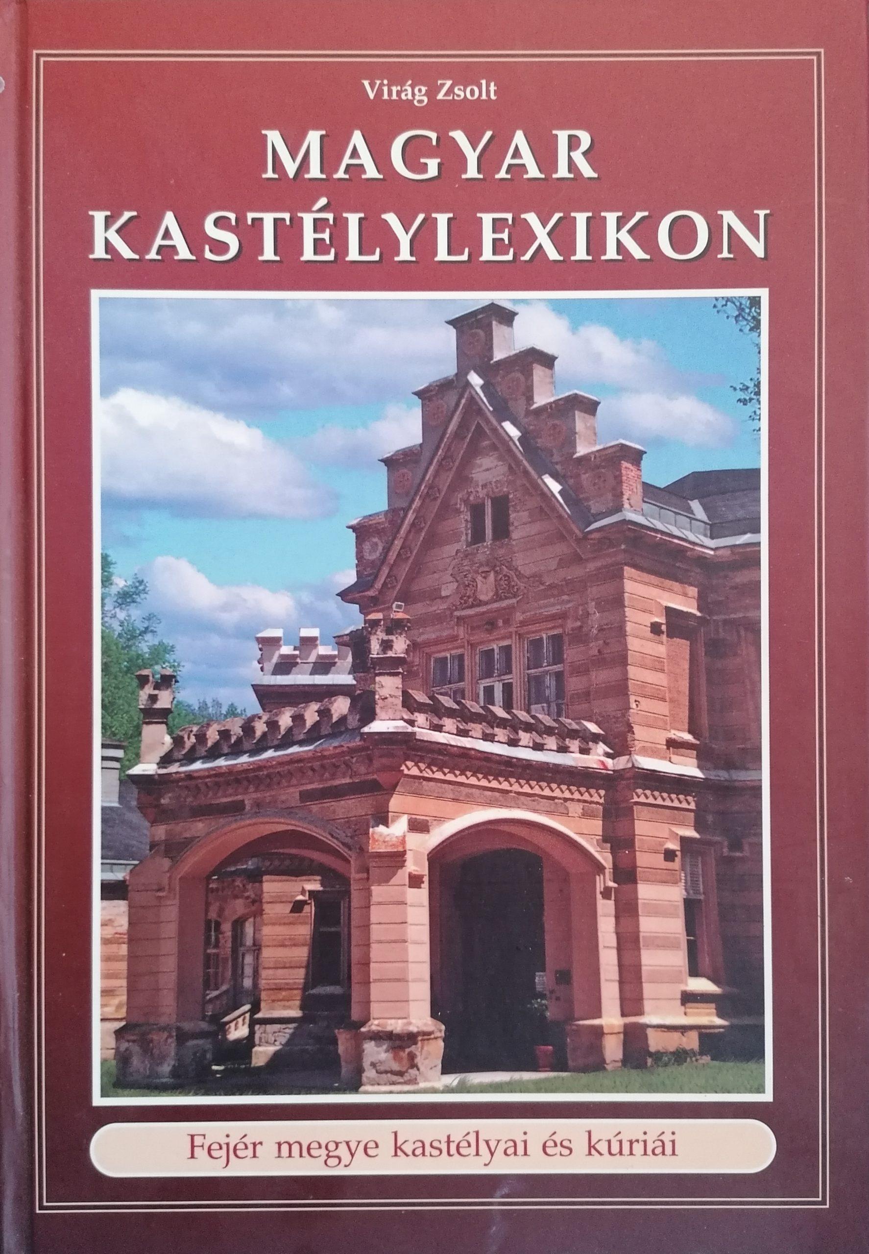 Magyar kastélylexikon – Fejér megye kastélyai és kúriái