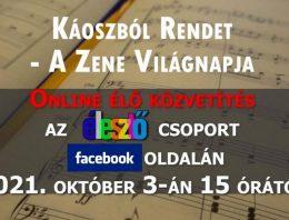 Káoszból rendet – online zene világnapi műsor